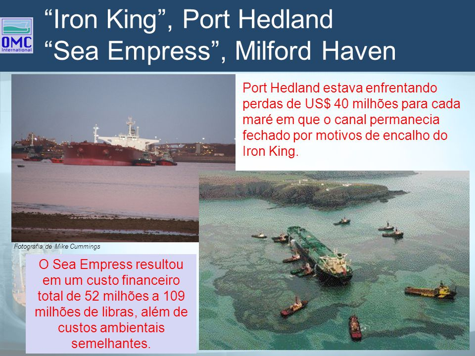 Iron King , Port Hedland Sea Empress , Milford Haven