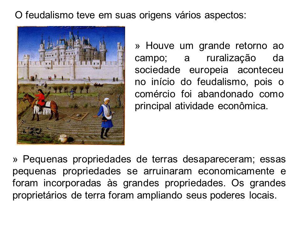 O feudalismo teve em suas origens vários aspectos: