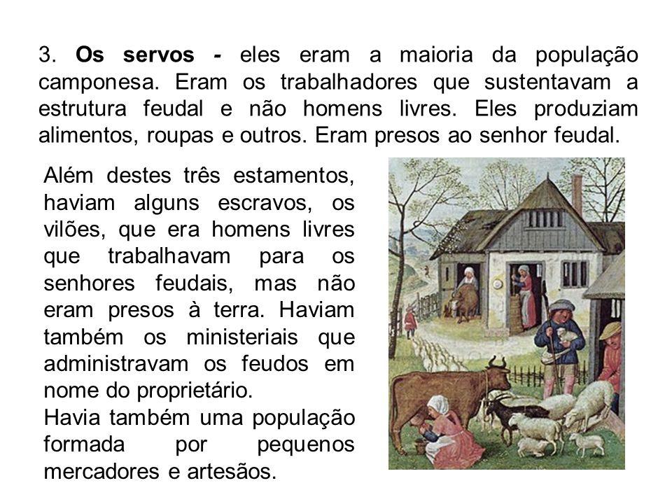 3. Os servos - eles eram a maioria da população camponesa