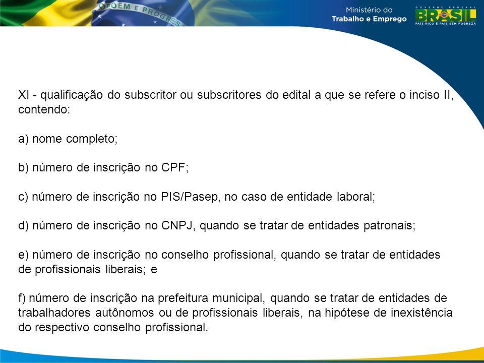 XI - qualificação do subscritor ou subscritores do edital a que se refere o inciso II, contendo:
