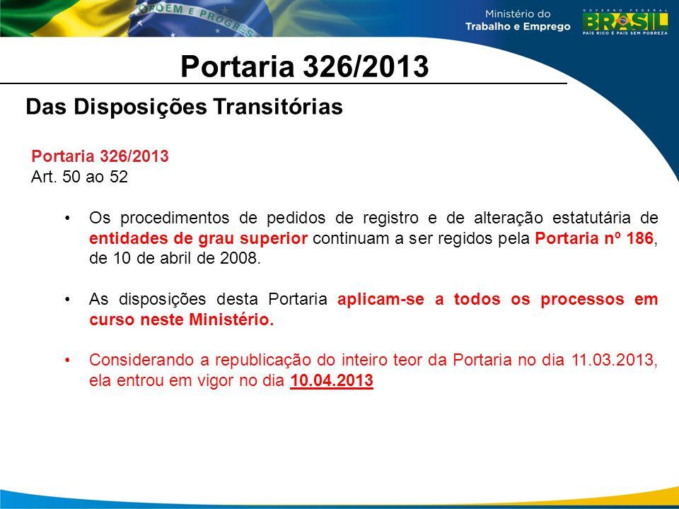 Portaria 326/2013 Das Disposições Transitórias Portaria 326/2013