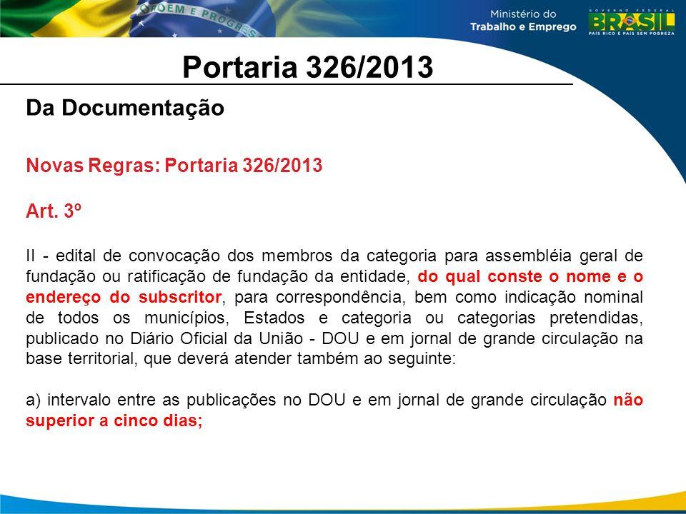 Portaria 326/2013 Da Documentação Novas Regras: Portaria 326/2013