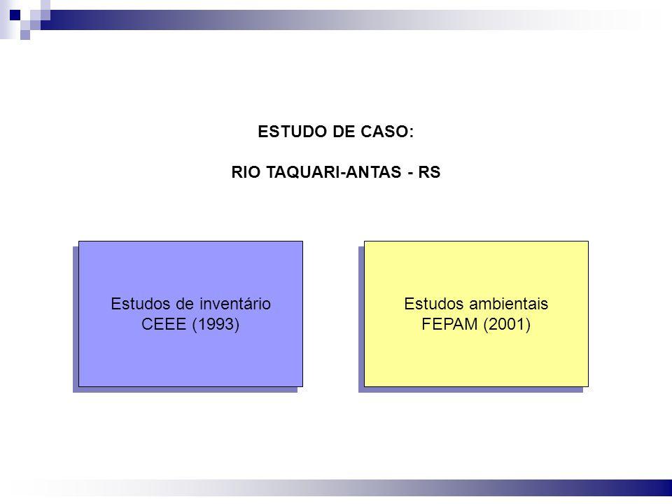 ESTUDO DE CASO: RIO TAQUARI-ANTAS - RS. Estudos de inventário.