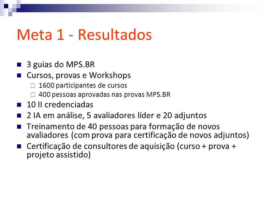 Meta 1 - Resultados 3 guias do MPS.BR Cursos, provas e Workshops
