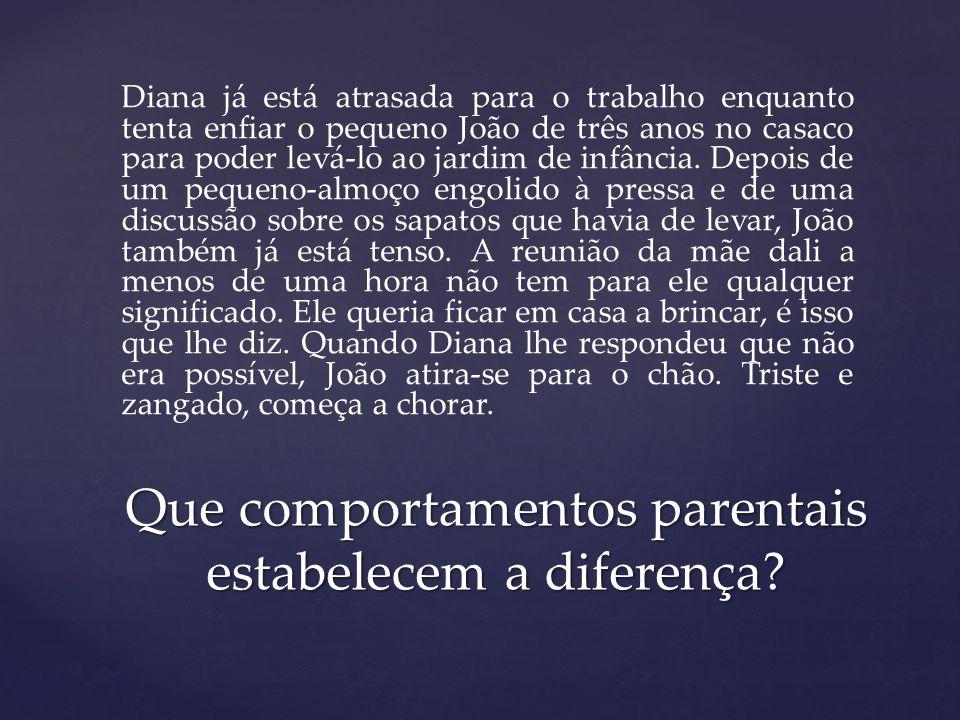 Que comportamentos parentais estabelecem a diferença