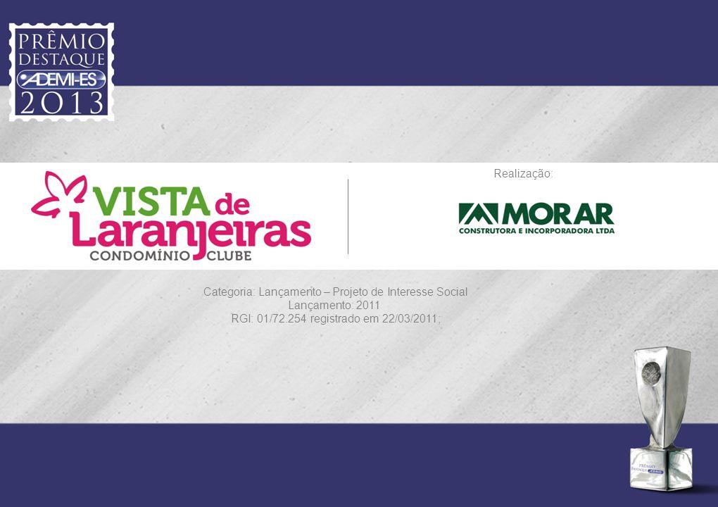 Categoria: Lançamento – Projeto de Interesse Social Lançamento: 2011