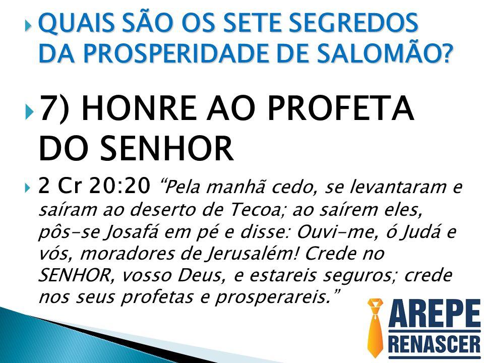 7) HONRE AO PROFETA DO SENHOR