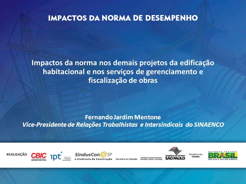 Impactos da norma nos demais projetos da edificação habitacional e nos serviços de gerenciamento e fiscalização de obras