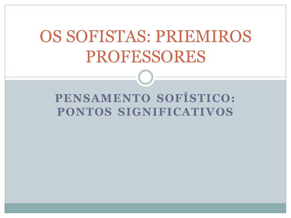 OS SOFISTAS: PRIEMIROS PROFESSORES