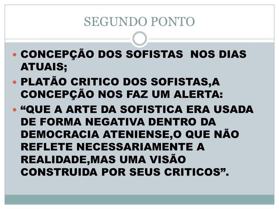 SEGUNDO PONTO CONCEPÇÃO DOS SOFISTAS NOS DIAS ATUAIS;