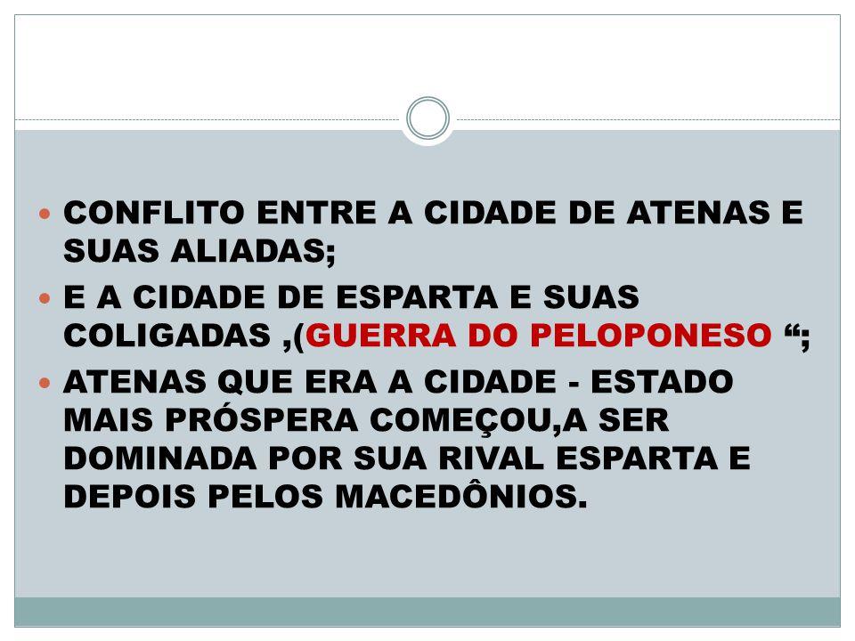 CONFLITO ENTRE A CIDADE DE ATENAS E SUAS ALIADAS;