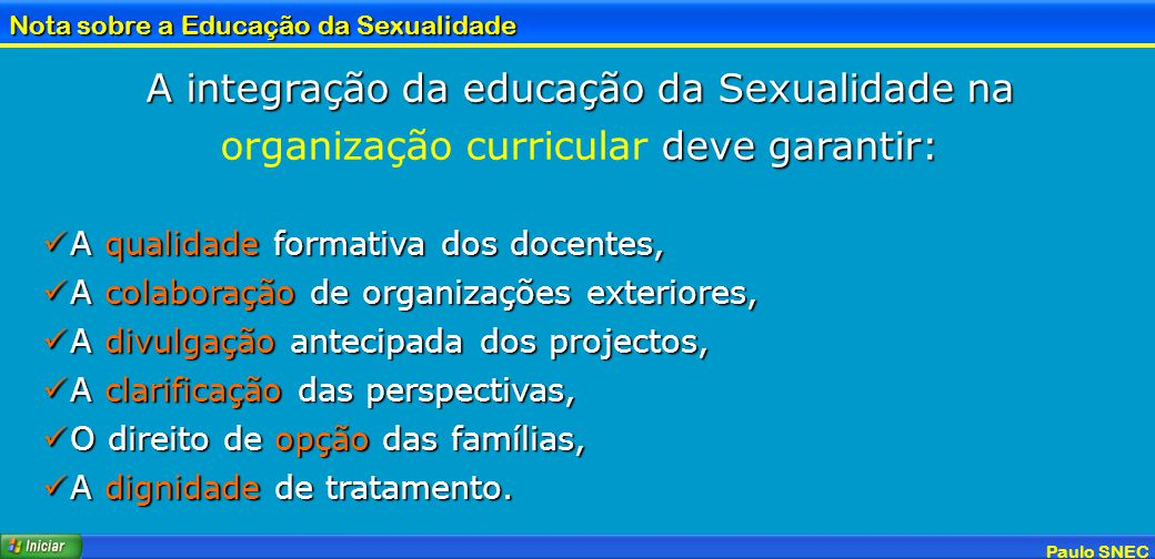 A integração da educação da Sexualidade na organização curricular deve garantir:
