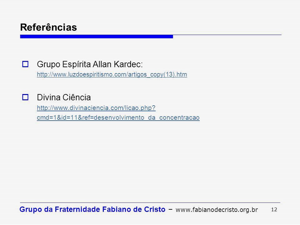 Referências Grupo Espírita Allan Kardec: Divina Ciência