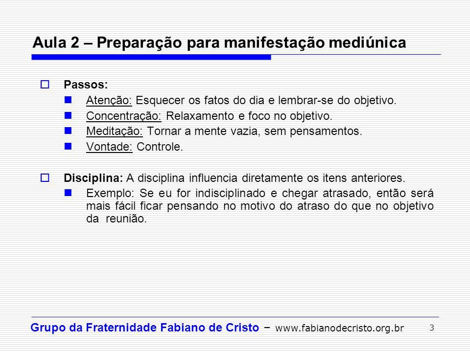 Aula 2 – Preparação para manifestação mediúnica