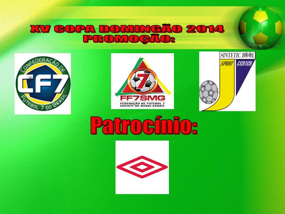 XV COPA DOMINGÃO 2014 PROMOÇÃO: Patrocínio: