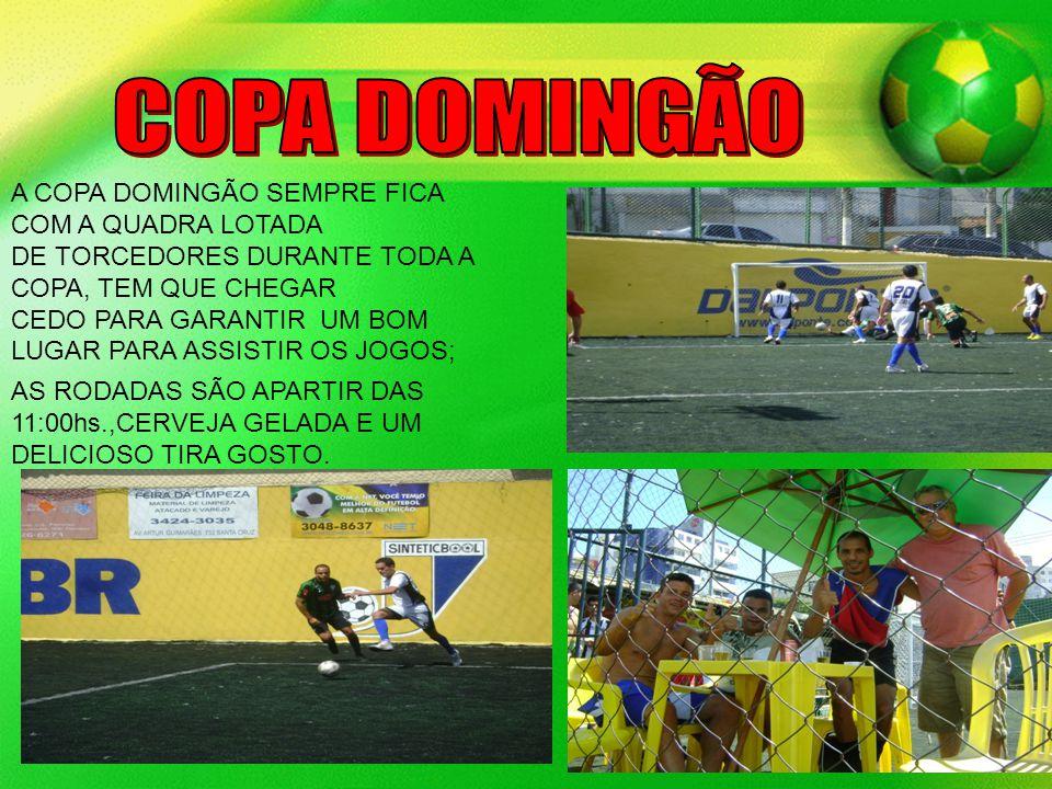 COPA DOMINGÃO A COPA DOMINGÃO SEMPRE FICA COM A QUADRA LOTADA