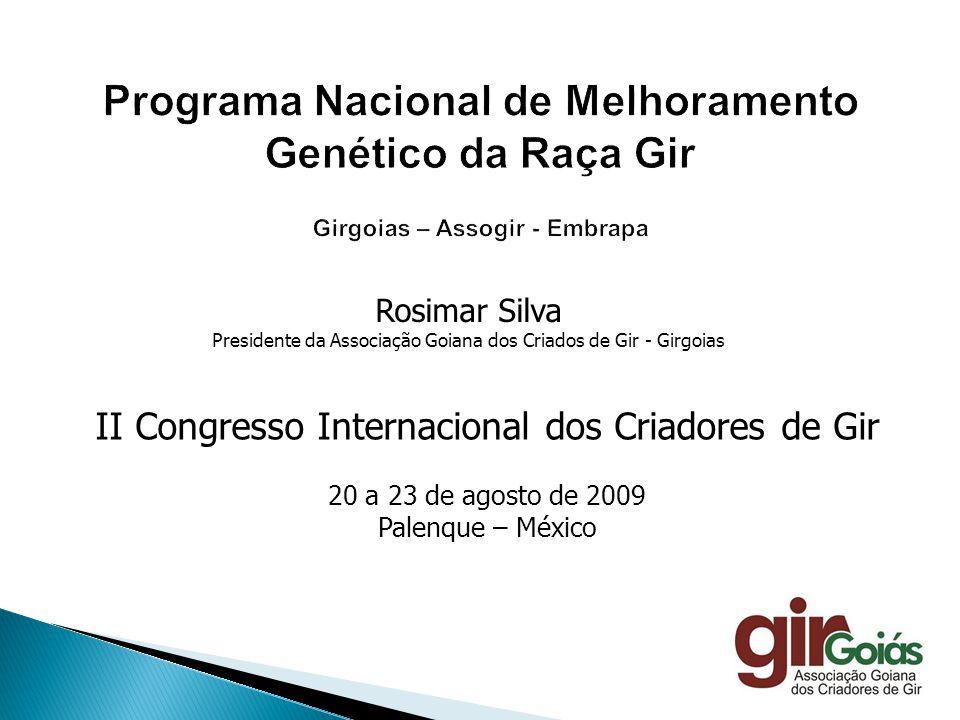 Programa Nacional de Melhoramento Genético da Raça Gir Girgoias – Assogir - Embrapa