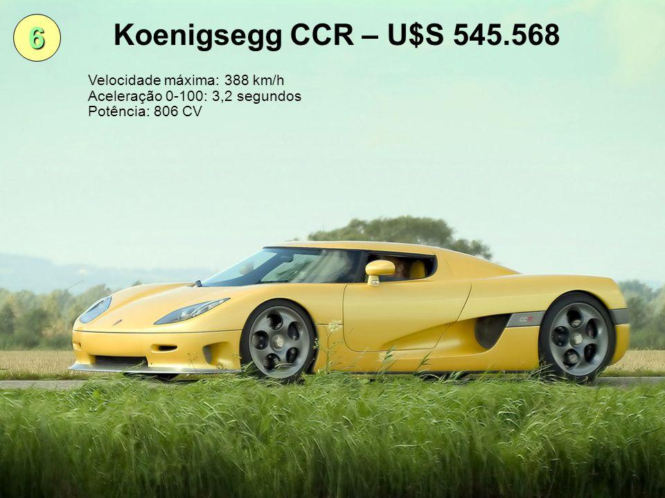 Koenigsegg CCR – U$S 545.568 6 Velocidade máxima: 388 km/h