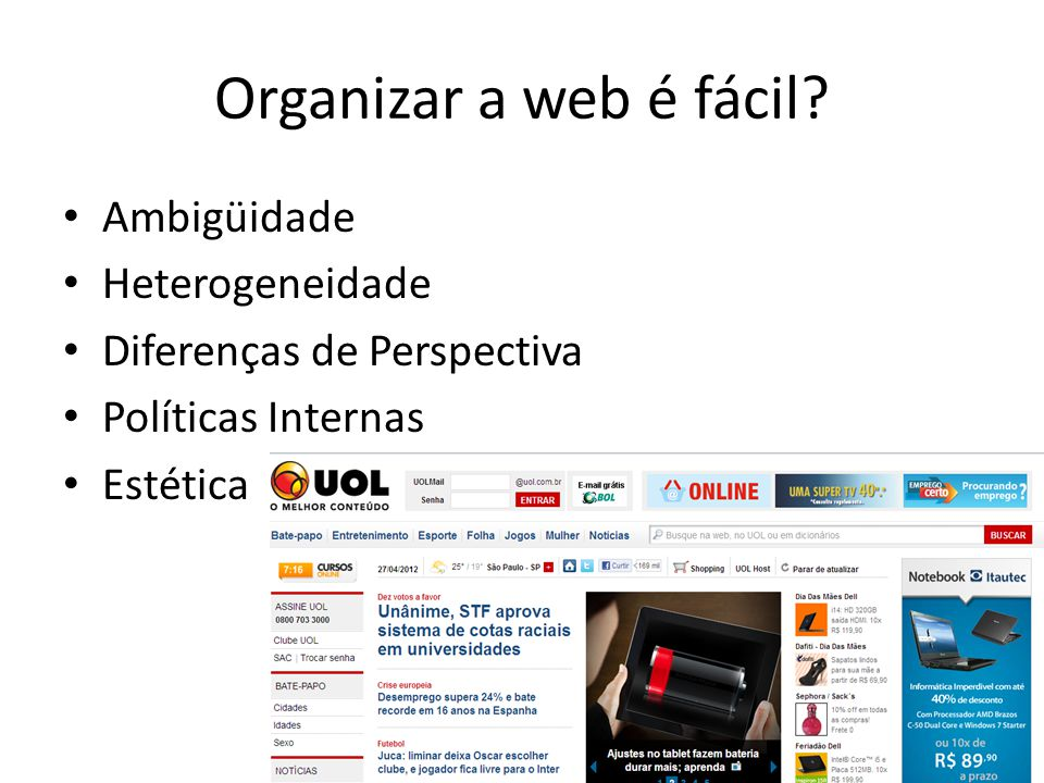 Organizar a web é fácil Ambigüidade Heterogeneidade