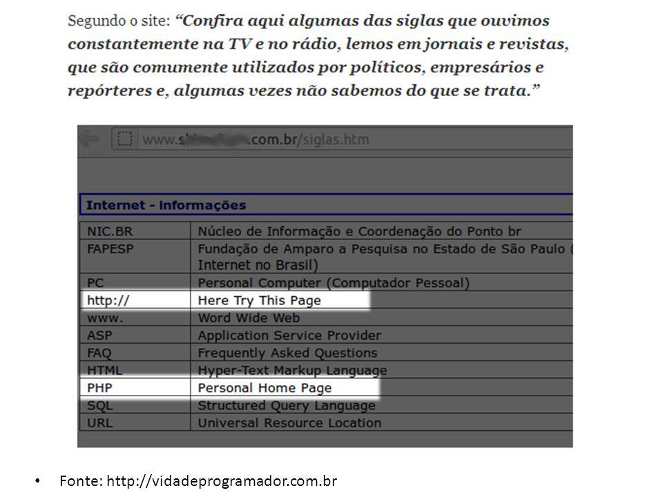 Fonte: http://vidadeprogramador.com.br