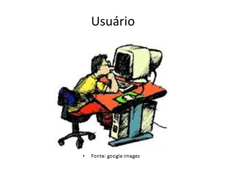Usuário Fonte: google images