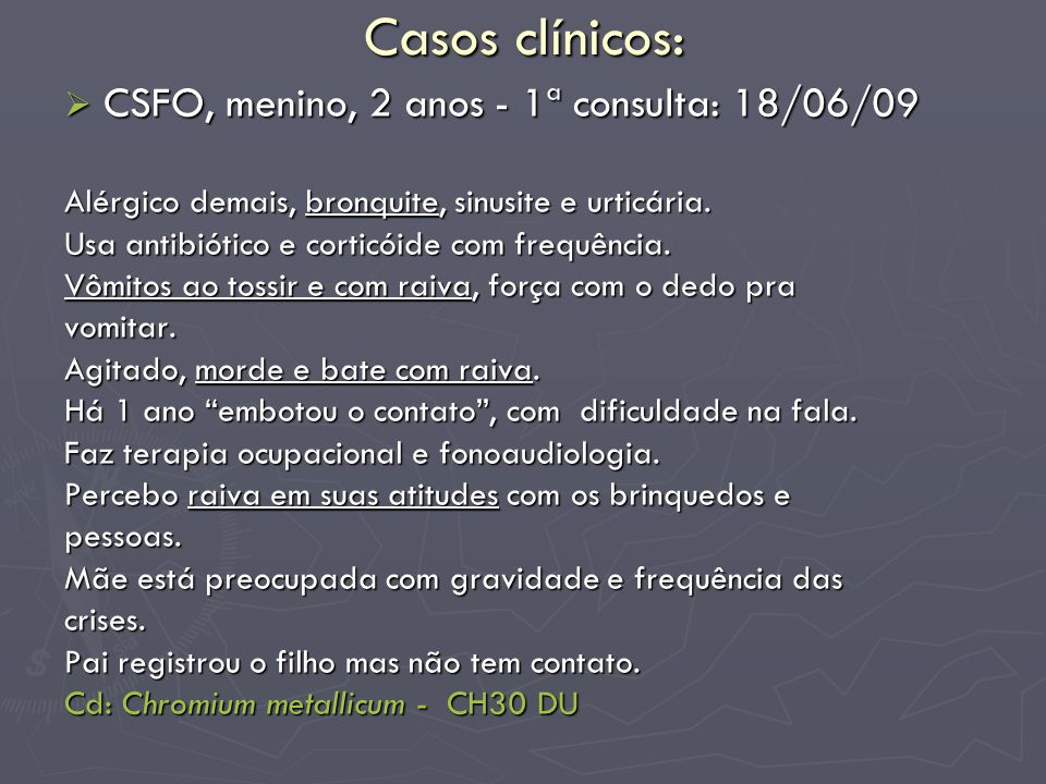 Casos clínicos: CSFO, menino, 2 anos - 1ª consulta: 18/06/09
