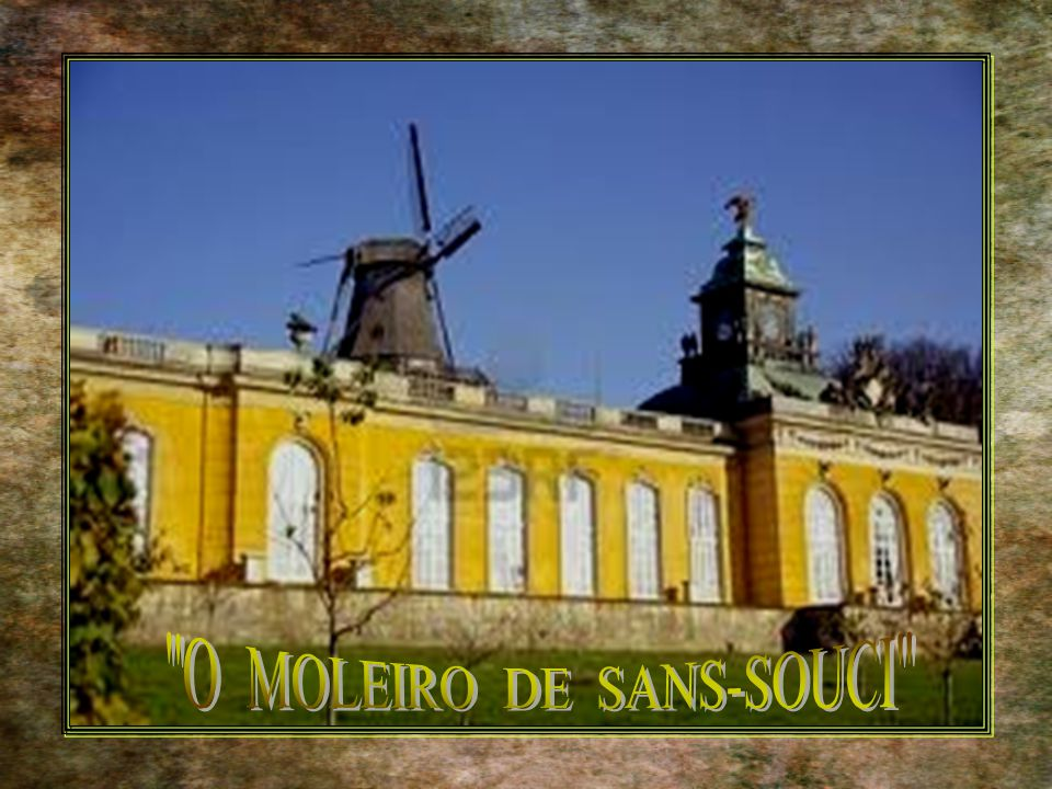 O MOLEIRO DE SANS-SOUCI