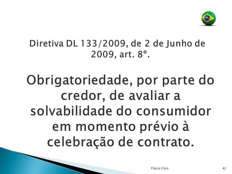 Diretiva DL 133/2009, de 2 de Junho de 2009, art. 8º.