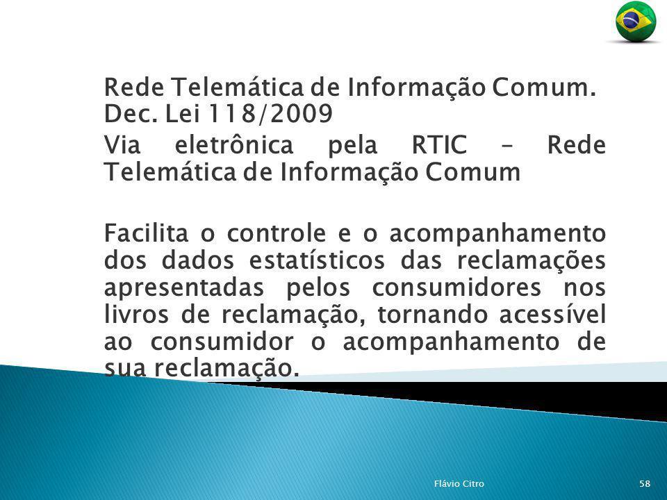 Rede Telemática de Informação Comum. Dec. Lei 118/2009