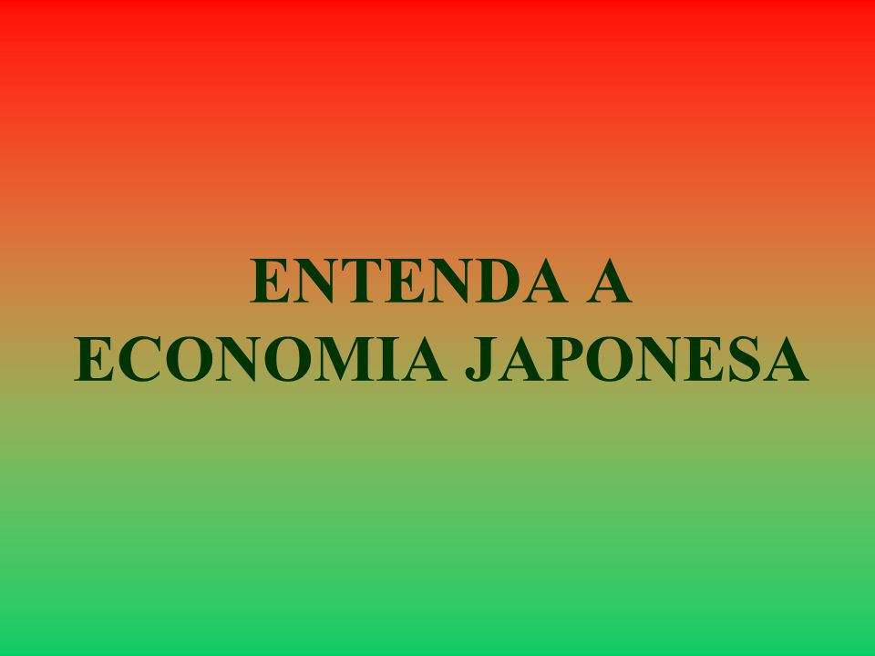 ENTENDA A ECONOMIA JAPONESA