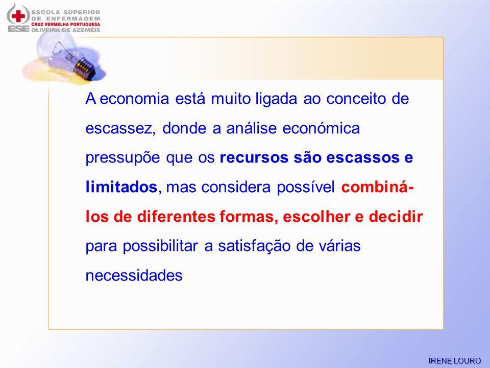 A economia está muito ligada ao conceito de escassez, donde a análise económica pressupõe que os recursos são escassos e limitados, mas considera possível combiná-los de diferentes formas, escolher e decidir para possibilitar a satisfação de várias necessidades