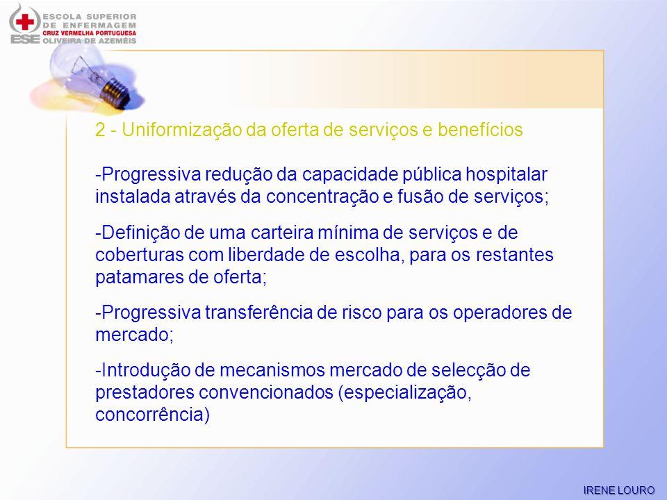 2 - Uniformização da oferta de serviços e benefícios