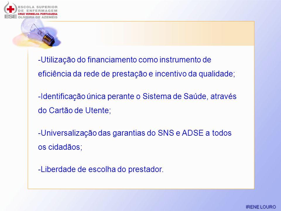 Universalização das garantias do SNS e ADSE a todos os cidadãos;