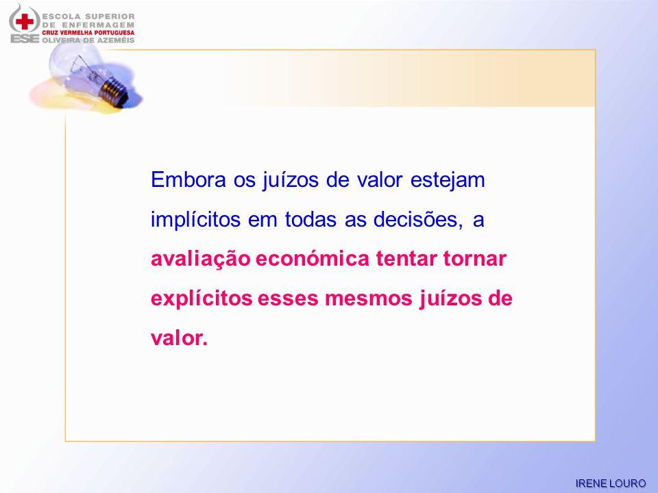 Embora os juízos de valor estejam implícitos em todas as decisões, a avaliação económica tentar tornar explícitos esses mesmos juízos de valor.