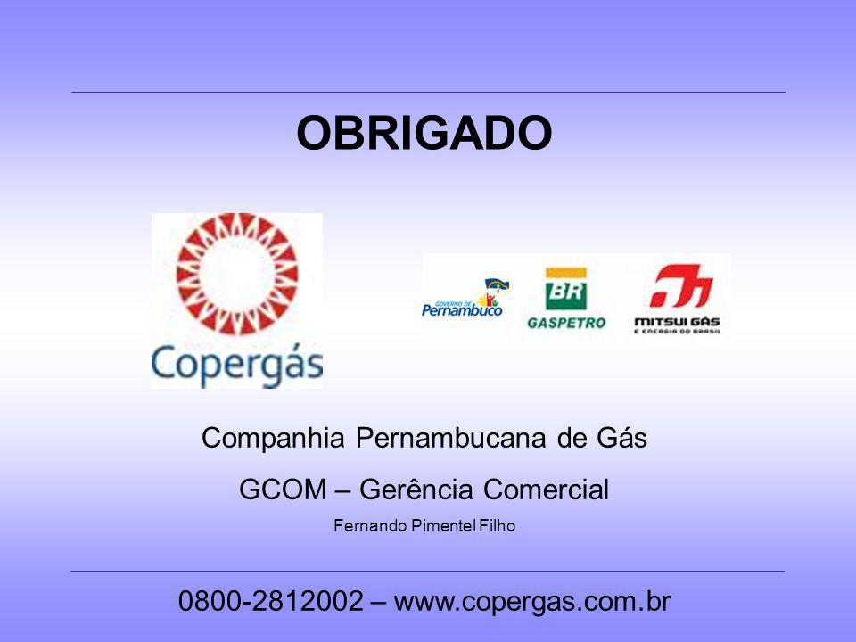 OBRIGADO Companhia Pernambucana de Gás GCOM – Gerência Comercial