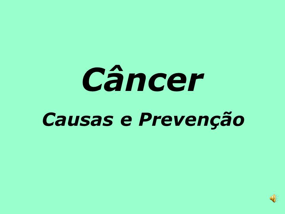 Câncer Causas e Prevenção