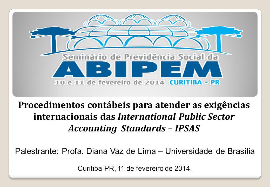 Procedimentos contábeis para atender as exigências internacionais das International Public Sector Accounting Standards – IPSAS