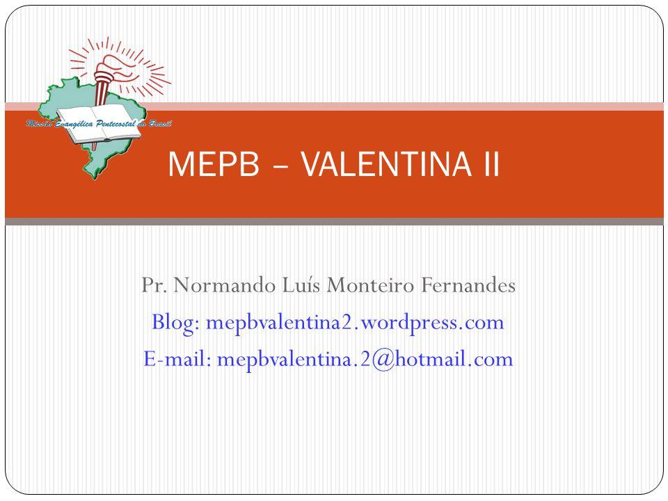 MEPB – VALENTINA II Pr. Normando Luís Monteiro Fernandes
