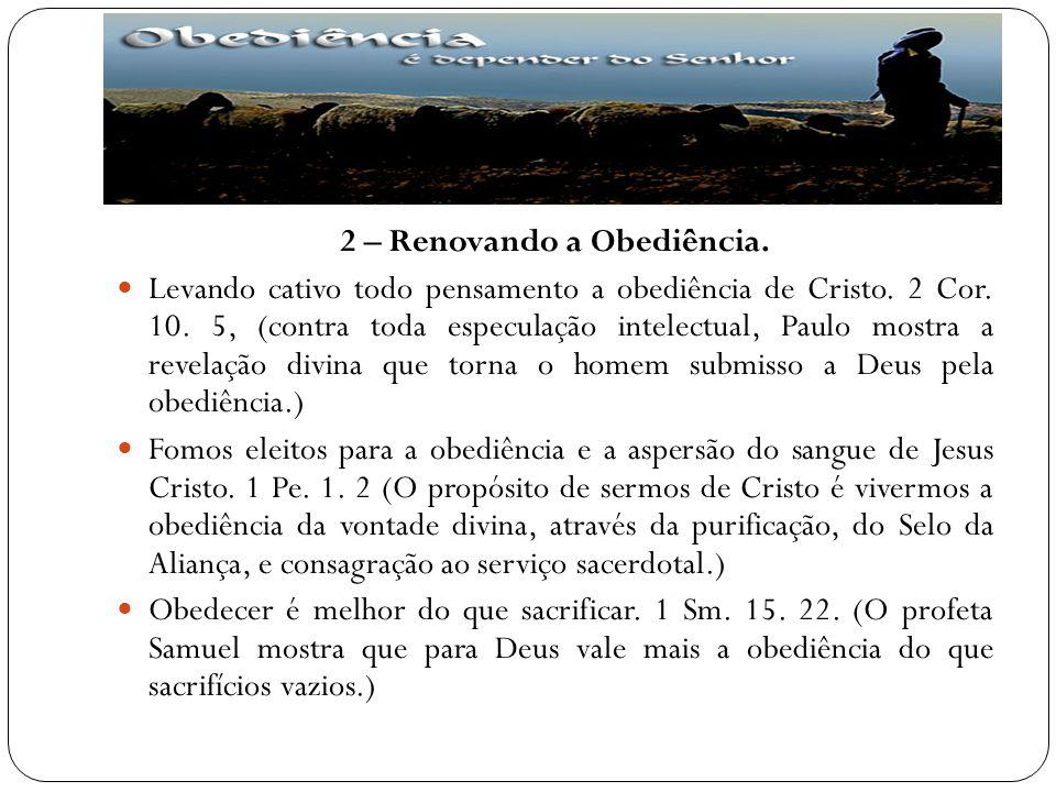 2 – Renovando a Obediência.