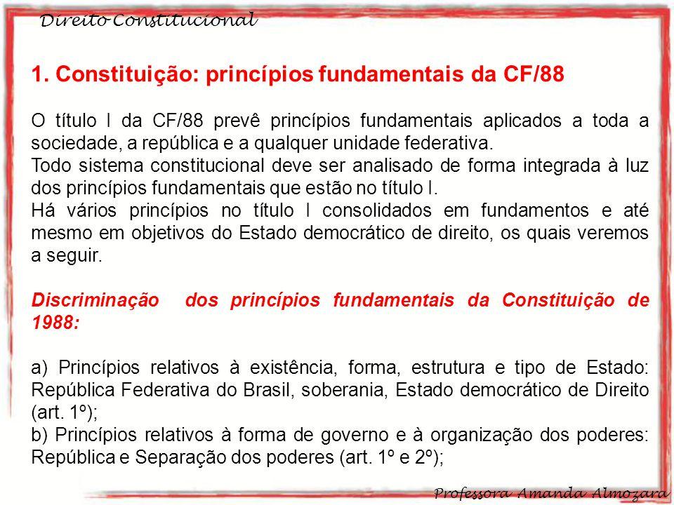 1. Constituição: princípios fundamentais da CF/88