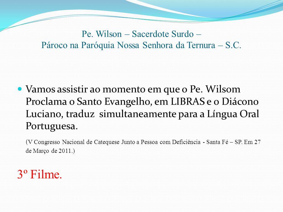 Pe. Wilson – Sacerdote Surdo – Pároco na Paróquia Nossa Senhora da Ternura – S.C.