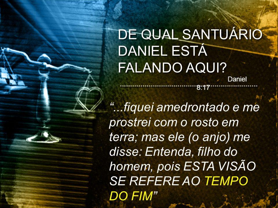 DE QUAL SANTUÁRIO DANIEL ESTÁ FALANDO AQUI