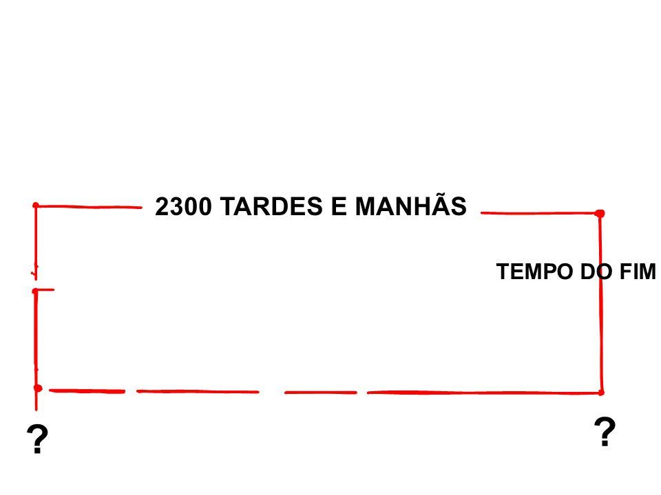 2300 TARDES E MANHÃS TEMPO DO FIM