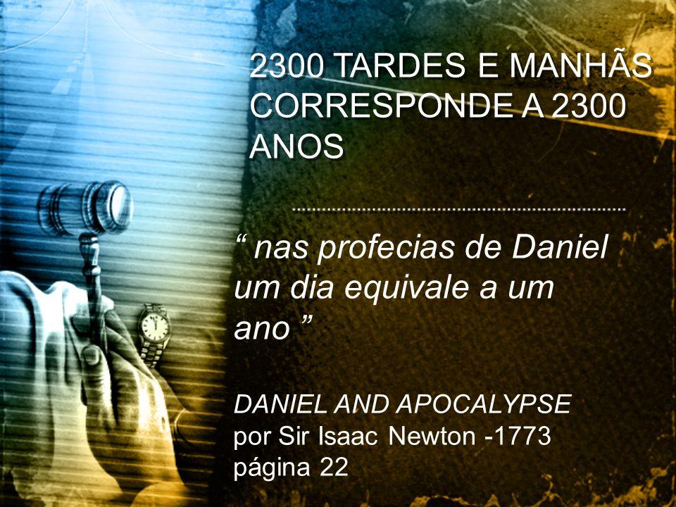 2300 TARDES E MANHÃS CORRESPONDE A 2300 ANOS