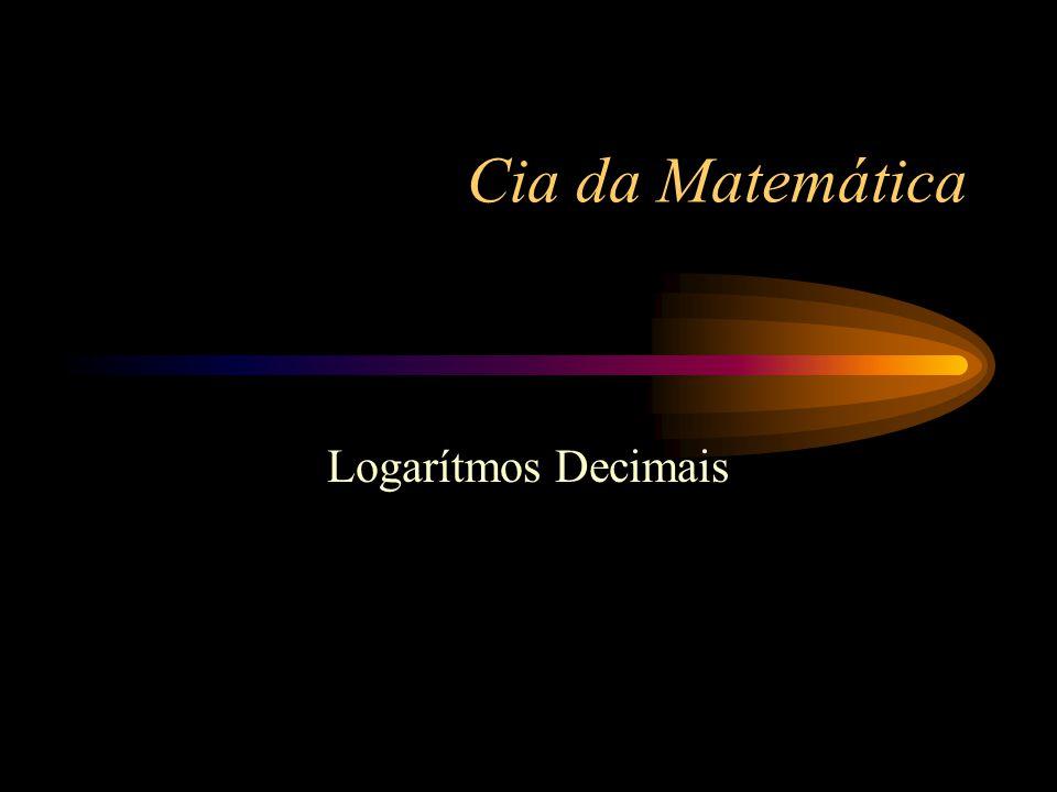 Cia da Matemática Logarítmos Decimais