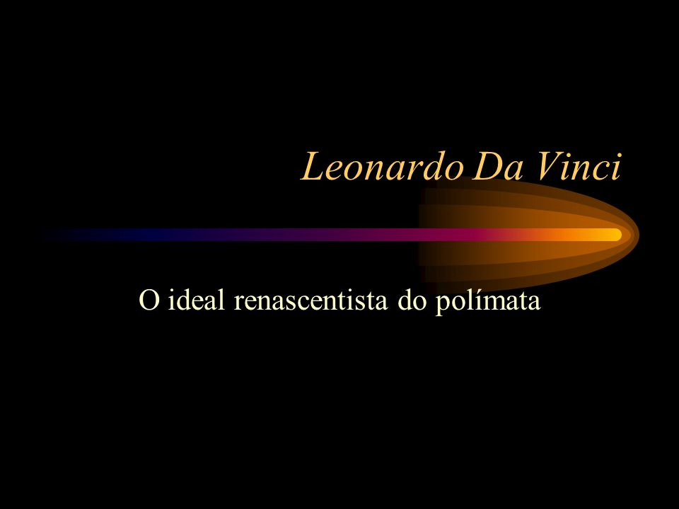 O ideal renascentista do polímata