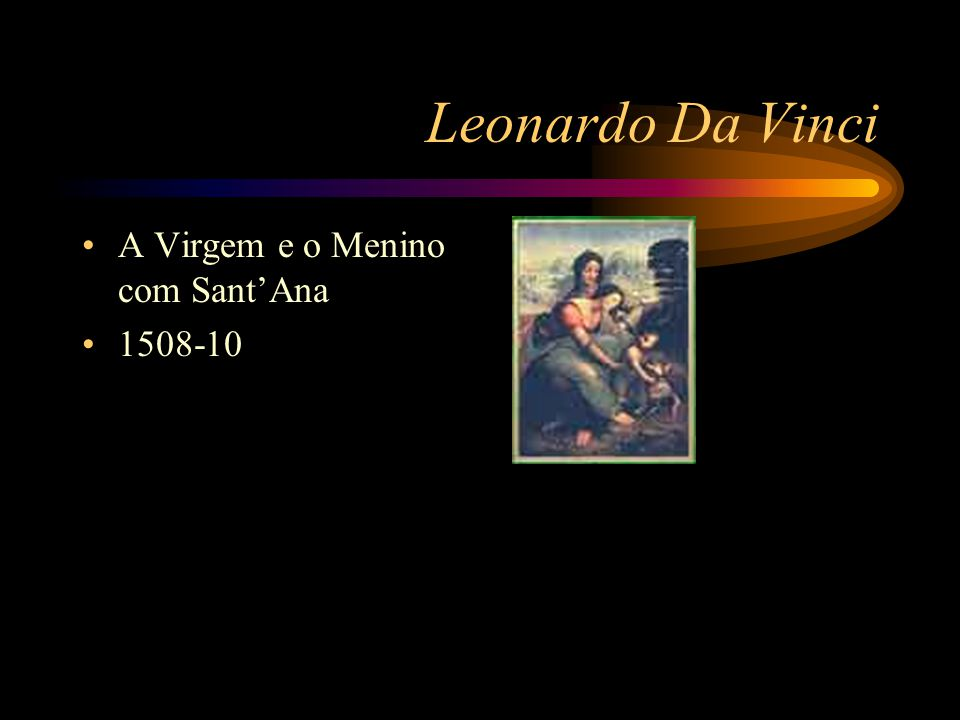 Leonardo Da Vinci A Virgem e o Menino com Sant'Ana 1508-10