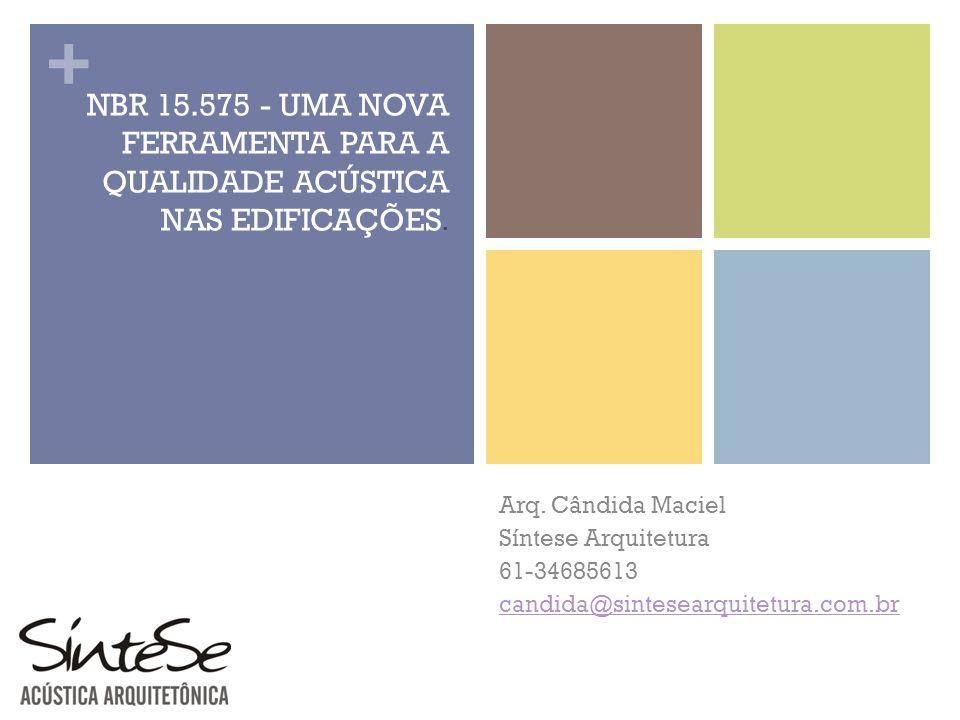 NBR 15.575 - UMA NOVA FERRAMENTA PARA A QUALIDADE ACÚSTICA NAS EDIFICAÇÕES.