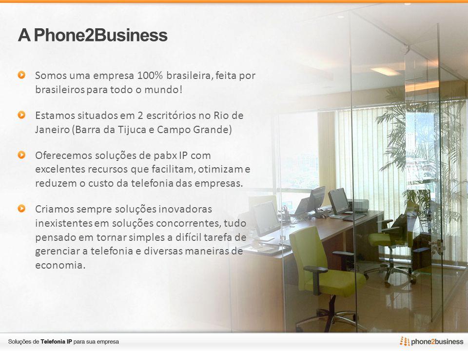 A Phone2Business Somos uma empresa 100% brasileira, feita por brasileiros para todo o mundo!