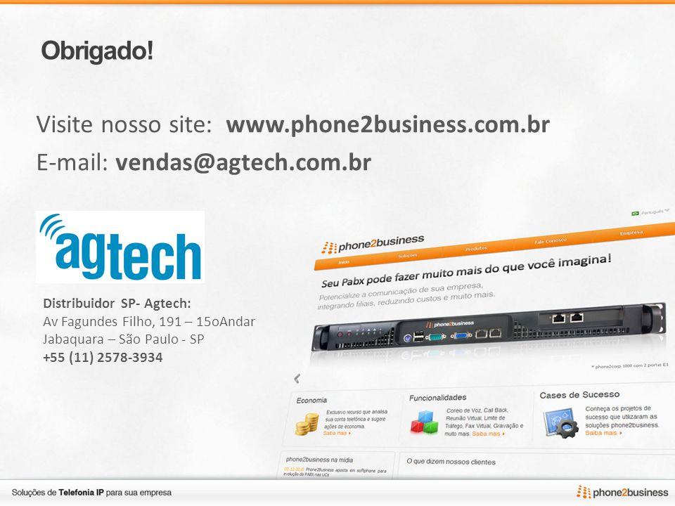 Obrigado! Visite nosso site: www.phone2business.com.br E-mail: vendas@agtech.com.br Distribuidor SP- Agtech: